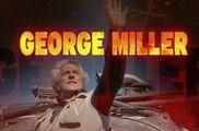 Mad Max : Fury Road - Featurette George Miller VO