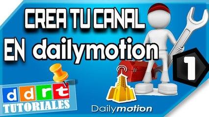 ¿Como crear un canal en Dailymotion 2015 ? DanyDanielRT