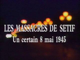 Les massacres de Sétif, un certain 8 mai 1945