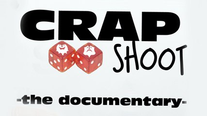 Crap Shoot - Documentary - Hollywood Studios in crisis - by Kennett R. Close
