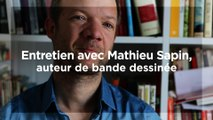 Entretien avec Mathieu Sapin, auteur et dessinateur de bande dessinée