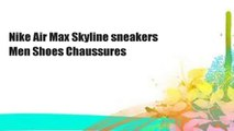 Nike Air Max Skyline sneakers Men Shoes Chaussures