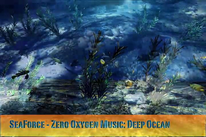 Deep Ocean - SeaForce Zero Oxygen - Soundtrack, Ambient & Chill out