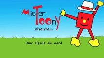 « Sur l'pont du nord » - Mister Toony