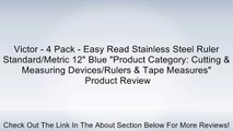 "Victor - 4 Pack - Easy Read Stainless Steel Ruler Standard/Metric 12"" Blue ""Product Category: Cutting & Measuring Devices/Rulers & Tape Measures"" Review"