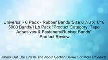 """Universal - 6 Pack - Rubber Bands Size 8 7/8 X 1/16 5000 Bands/1Lb Pack """"Product Category: Tape Adhesives & Fasteners/Rubber Bands"""" Review"""