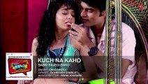 Kuch Na Kaho Full Song - Sabki Bajegi Band [2015]