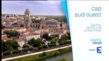 Cap Sud-Ouest : Saintes, capitale de la saintonge - Samedi 9 mai à 16h20