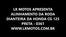 LR Motos -  Alinhamento de Roda de Moto - Dianteira da Honda CG 125 Preta - 0361