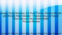 Kinetic Road Machine 2.0 Fluid Trainer (Green) Bundle with Kinetic Rear Skewer + Rubber Bicycle Trainer Floor Mat and 24oz Water Bottle Review