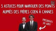 5 astuces pour séduire les frères Coen à Cannes et remporter la Palme d'or