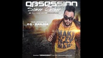 Ranjha   Somee Chohan Ft. Bilal Saeed   Obsession - The Album
