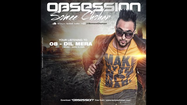 Dil Mera | Somee Chohan | Obsession - The Album