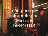 """""""sans toi et sans amour"""" - Michaël DEROTUS - auteur compositeur interprète"""