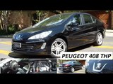 Garagem do Bellote TV: Peugeot 408 THP