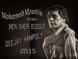 Mohamed Mounir Men Gheir Kusouf Remix By Deejay HaMpoly 2015 محم