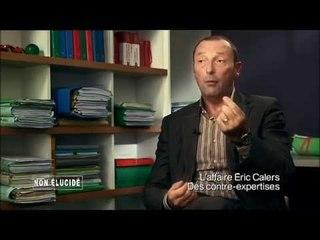 Non élucidé - L'affaire Eric Calers