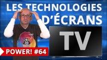 Power! #64 Tout savoir sur les technologies d'écrans TV