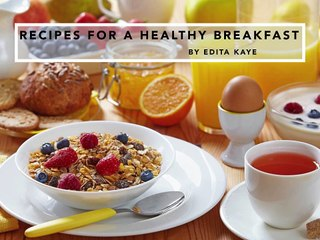 Edita Kaye: Recipes for a Healthy Breakfast