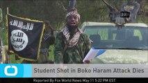 Student Shot in Boko Haram Attack Dies