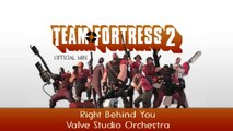 Team Fortress 2 Soundtrack | Right Behind You