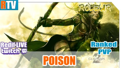 "GW2 - Ranked PVP - Rôdeur Poison - "" du bon ! """