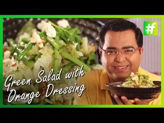 How to Make Green Salad with Candied Walnuts & Orange Dressing   By Chef Ajay Chopra