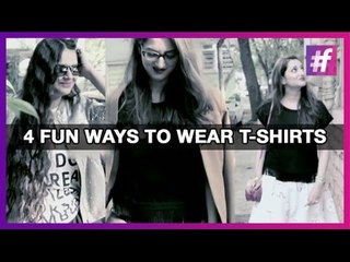 4 Fun Ways To Wear T-Shirts | Fashion-Bombay - By Sonu and Jasleen