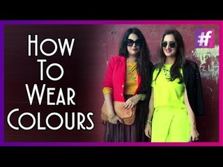 How To Wear Colours Without Looking Like A Clown  | Fashion-Bombay - By Sonu and Jasleen