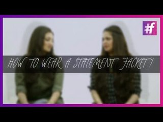 How to Wear Two Statement Jackets in Two Different Ways  | Fashion-Bombay - By Sonu and Jasleen