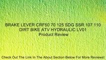 BRAKE LEVER CRF50 70 125 SDG SSR 107 110 DIRT BIKE ATV HYDRAULIC LV01 Review