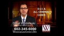 Arizona Attorneys Wroblewski and Associates | Criminal Lawyers | DUI Attorneys | Bankruptcy