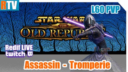 "SWTOR L60 PVP - Assassin Tromperie - "" toujours au top ! """