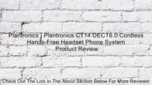 Plantronics | Plantronics CT14 DECT6.0 Cordless Hands-Free Headset Phone System Review