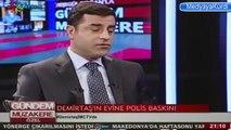 Selahattin Demirtaş'ın Evine Polis Baskını İMC TV Gündem Müzakere