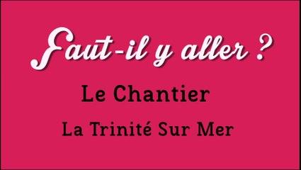"""""""Faut-il y aller?"""" - Le Chantier"""