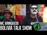 MC BRINQUEDO - BOLÍVIA TALK SHOW [BÔNUS]