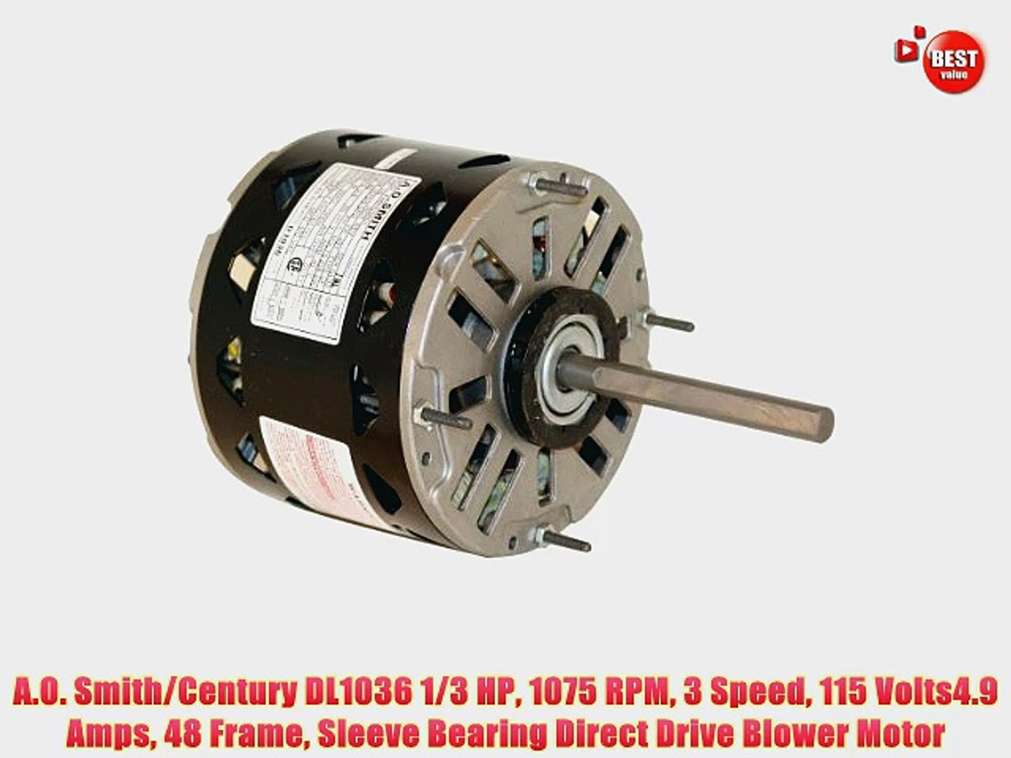 A.O. Smith/Century DL1036 1/3 HP 1075 RPM 3 Sd 115 Volts4.9 Amps 48 on
