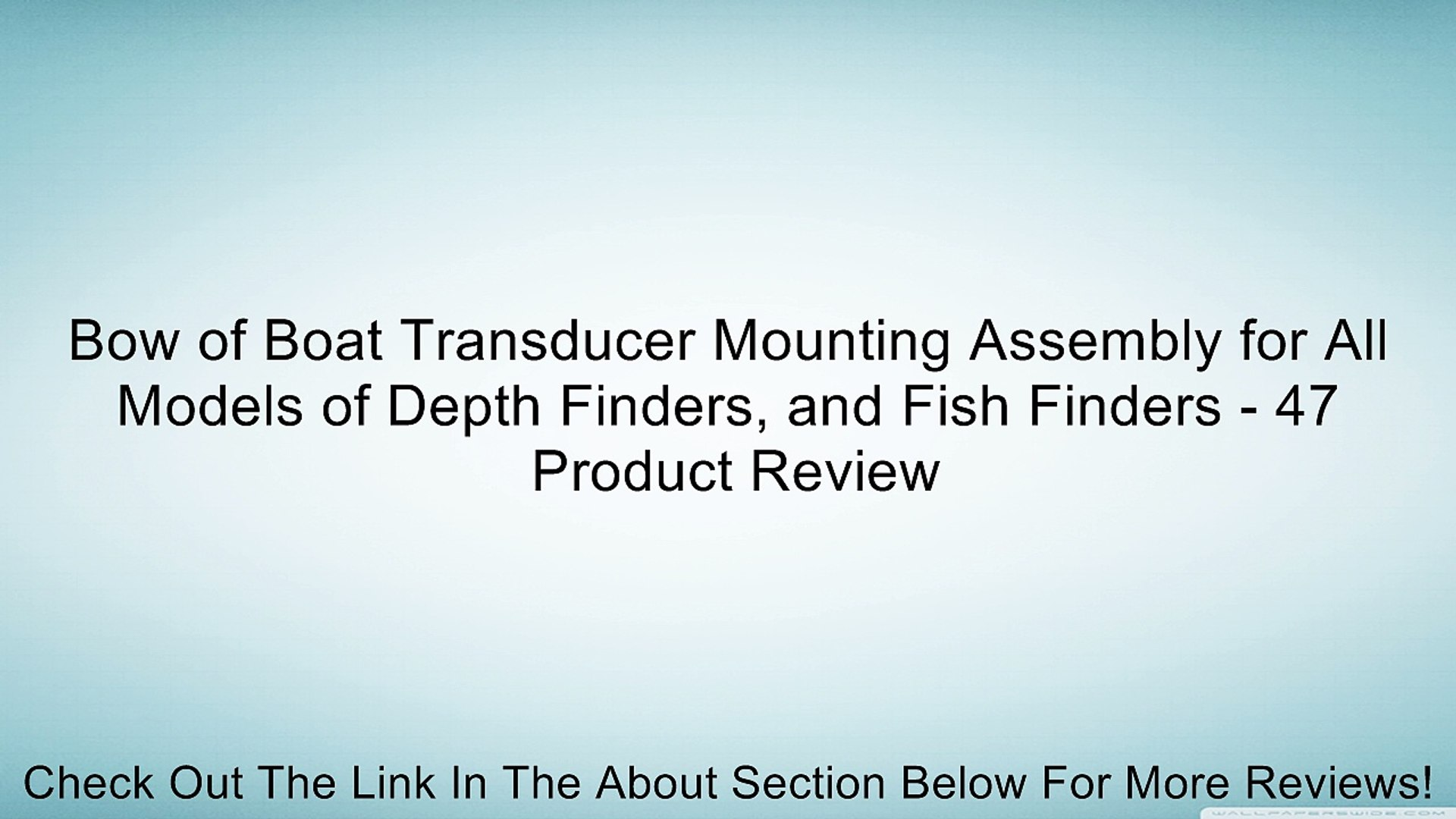 Bow of Boat Transducer Mounting Assembly for All Models of Depth Finders,  and Fish Finders - 47 Review
