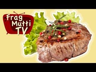 Saftiges Steak richtig grillen - Frag Mutti TV