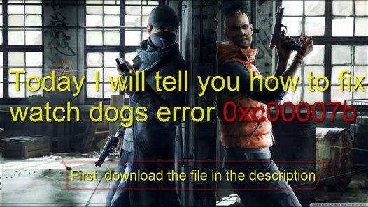 How to fix watch dogs & Far Cry 4 error 0xc00007b 100%