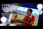 CORRER LA CARRERA DE LA FE - Reflexión Cristiana - Rodolfo Weber