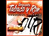 Orquesta Tabaco y Ron - Herencia Rumbera