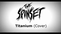 The Spinset   Titanium Pop Punk Cover David Guetta ft Sia   Titanium