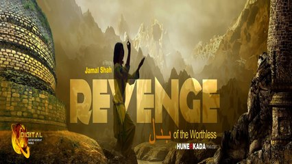 Jamal Shah | Promotional Message | Revenge of the Worthless | Urdu