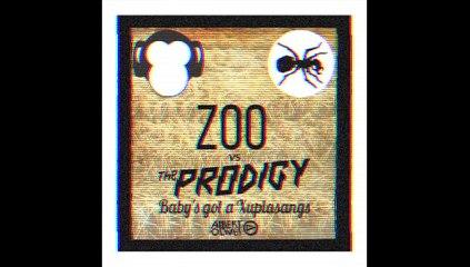Zoo vs The Prodigy - Baby's got a Xuplasangs (Albert Olive Mashup)