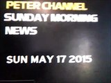 Peter Channel Sunday Morning News- Sunday May 17, 2015