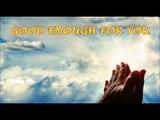 """Good Enough For You""©  Artist: Tina Marie - From her Gospel album ""Cross Roads"""
