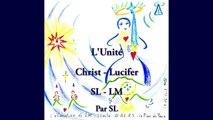 L'Unité Christ-Lucifer SL-LM - Par SL - 17 Mai 2015