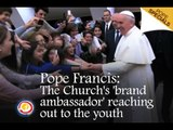 Pope Francis: The Church's 'brand ambassador' reaching out to the youth